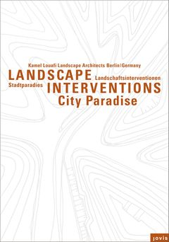 Kamel Louafi Landscape Architects: Landscape Interventions