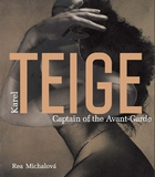 Karel Teige: Captain of the Avant-Garde