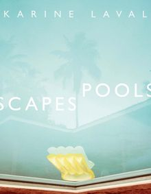 Karine Laval: Poolscapes