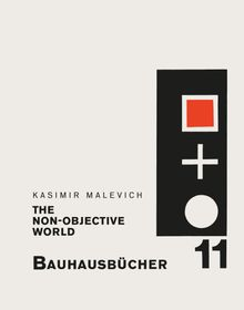 Kasimir Malevich: The Non-Objective World