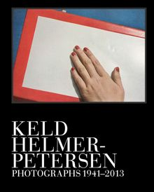 Keld Helmer-Petersen: Photographs 1941–2013