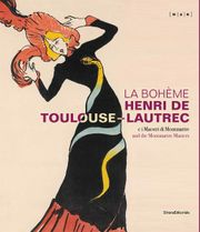 La Bohème: Henri de Toulouse-Lautrec and the Montmartre Masters