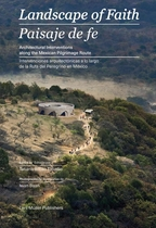 Landscape of Faith: Interventions Along the Mexican Pilgrimage Route