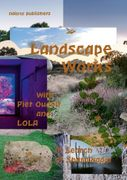 Landscape Works with Piet Oudolf and LOLA