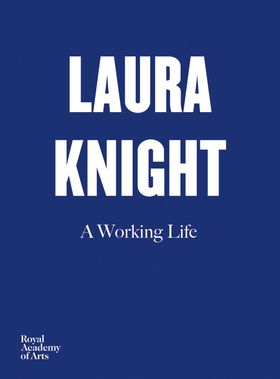 Laura Knight: A Working Life