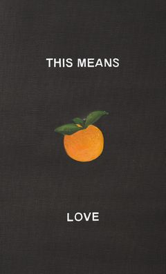 Laure Prouvost: This Means Love