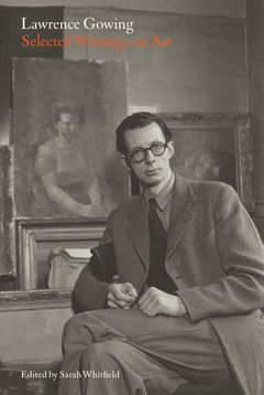 Lawrence Gowing: Selected Writings on Art