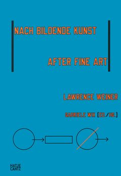 Lawrence Weiner: After Fine Art, Nach Bildende Kunst