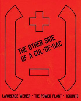Lawrence Weiner: The Other Side of A Cul-De-Sac