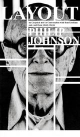 Layout: Philip Johnson In Conversation With Rem Koolhaas And Hans Ulrich Obrist