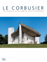 Le Corbusier: The Chapel of Notre-Dame Du Haut at Ronchamp