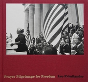 Lee Friedlander: Prayer Pilgrimage for Freedom