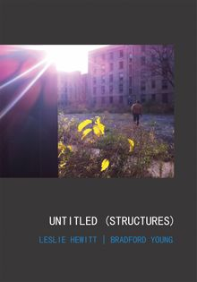 Leslie Hewitt and Bradford Young: Untitled (Structures)