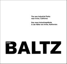 Lewis Baltz: The New Industrial Parks
