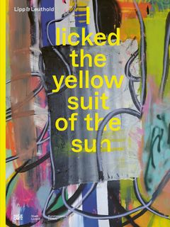 Lipp & Leuthold: I Licked the Yellow Suit of the Sun