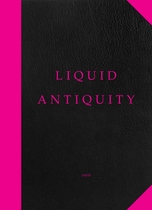 Liquid Antiquity