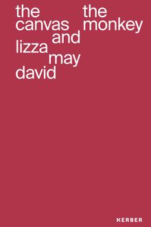 Lizza May David: The Canvas and the Monkey
