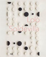 Loló Soldevilla: Constructing Her Universe