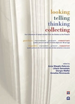 Looking, Telling, Thinking, Collecting