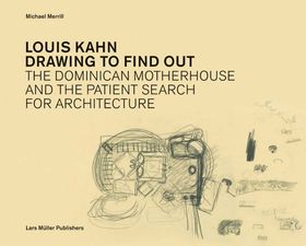 Louis Kahn Drawing to Find Out