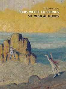 Louis Michel Eilshemius: Six Musical Moods