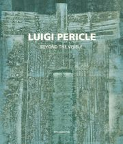 Luigi Pericle: Beyond the Visible
