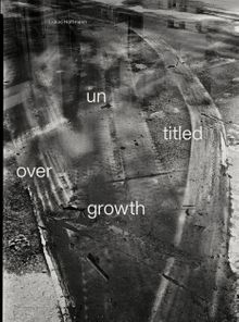 Lukas Hoffmann: Untitled Overgrowth