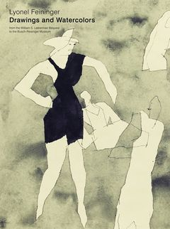 Lyonel Feininger: Drawings and Watercolors