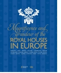 Magnificence & Grandeur of the Royal Houses in Europe