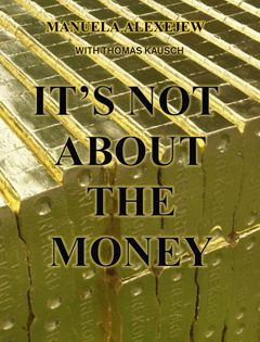 Manuela Alexejew with Thomas Kausch: It's Not about the Money
