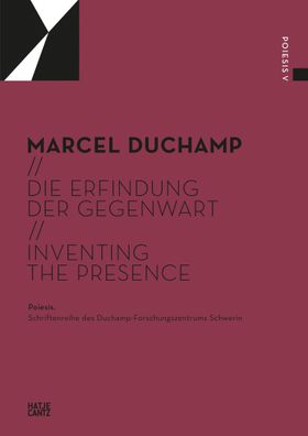 Marcel Duchamp: Inventing the Presence