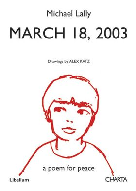 March 18, 2003: A Poem for Peace by Michael Lally, Drawings by Alex Katz