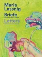 Maria Lassnig: Letters to Hans Ulrich Obrist