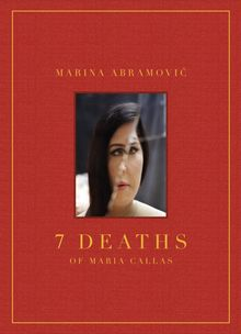 Marina Abramovic: 7 Deaths of Maria Callas