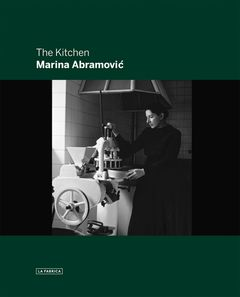 Marina Abramovic: The Kitchen