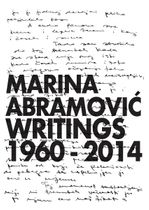 Marina Abramovic: Writings 1960–2014