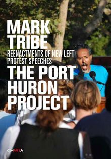 Mark Tribe: The Port Huron Project