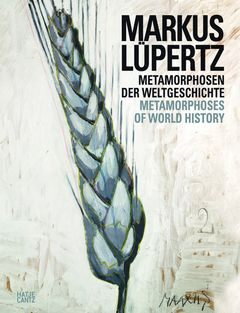 Markus Lüpertz: Metamorphoses of World History