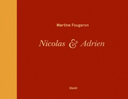 Martine Fougeron: Nicolas & Adrien. A World with Two Sons