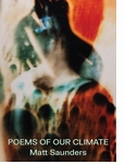Matt Saunders: Poems of our Climate
