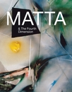 Matta & the Fourth Dimension
