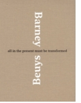 Matthew Barney & Joseph Beuys: All in the Present Must Be Transformed