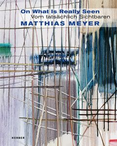 Matthias Meyer: On What Is Really Seen