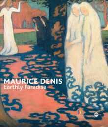 Maurice Denis: Earthly Paradise