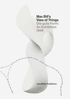 Max Bill's View of Things
