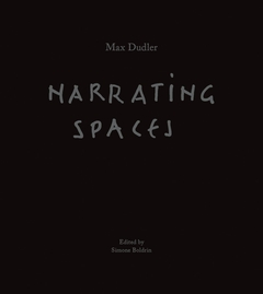 Max Dudler: Narrating Spaces