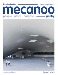 Mecanoo: People Place Purpose Poetry
