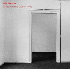 Mel Bochner: Measurements (1968–1971)