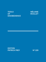 Melanie Veuillet: Tools of Disobedience