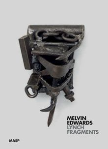 Melvin Edwards: Lynch Fragments